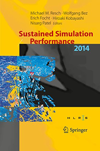Download Sustained Simulation Performance 2014: Proceedings of the joint Workshop on Sustained Simulation Performance, University of Stuttgart (HLRS) and Tohoku University, 2014 Pdf