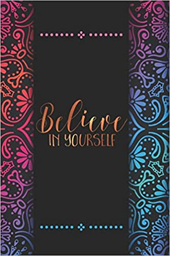 Believe In Yourself Motivation Planner Inspiring Journal With 100 Unique Motivational Quotes On Each Page 6x9 Inches Size Your Daily Motivation Journal For Increasing Confidence And Self Belief Amazon Co Uk Journals Awesome 9781710595451 Books