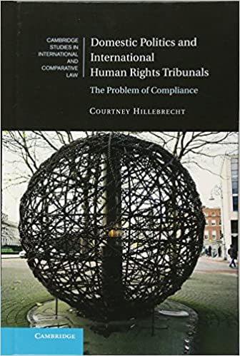 Domestic Politics and International Human Rights Tribunals: The Problem of Compliance (Cambridge Studies in International and Comparative Law) cover
