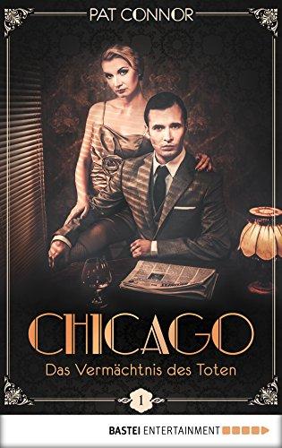 Chicago - Das Vermächtnis des Toten (Die Krimi-Serie in den Zwanzigern 1)