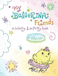 My Ballerina Friends: a coloring and activity book: My Ballerina Friends: a coloring and activity book (Volume 1)