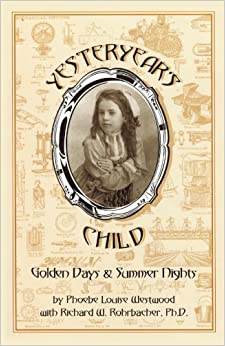 Book Yesteryear's Child: Golden Days and Summer Nights by Westwood, Phoebe Louise (2010)