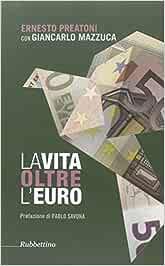 La vita oltre l'Euro. Esperienze e visioni di un