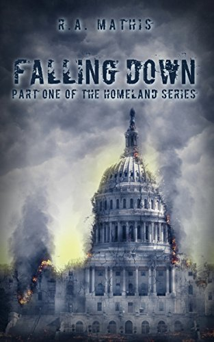 Falling Down: Part 1 of the HOMELAND Series by [Mathis, R.A.]