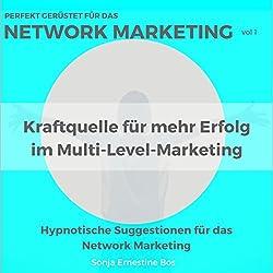 Perfekt gerüstet für das Network Marketing: Kraftquelle für mehr Erfolg im Multi-Level-Marketing 1