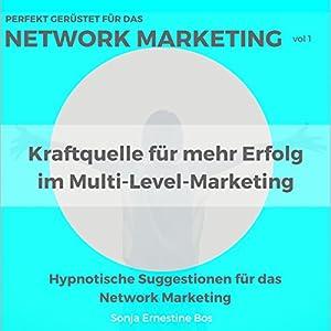 Perfekt gerüstet für das Network Marketing: Kraftquelle für mehr Erfolg im Multi-Level-Marketing 1 Hörbuch