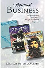 Spiritual Business: The Amazing and True Story of Magical Blend Magazine by Michael Peter Langevin (2004-08-04) Paperback
