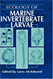 Ecology of Marine Invertebrate Larvae, Larry McEdward, 0849380464