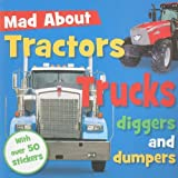Mad about Tractors Trucks Digger and Dumpers, Sarah Creese, 1848790031