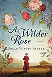 A Wilder Rose: A Novel by  Susan Wittig Albert in stock, buy online here