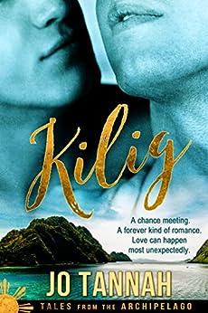 Kilig: Elation (Tales from the Archipelago Book 1) by [Tannah, Jo]