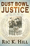 Dust Bowl Justice, Ric Hill, 1479162523