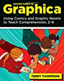 img - for Adventures in Graphica: Using Comics and Graphic Novels to Teach Comprehension, 2-6 book / textbook / text book