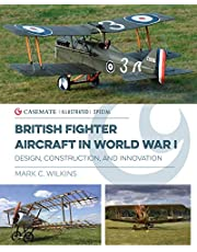 British Fighter Aircraft in Wwi: Design, Construction and Innovation: CISS0005