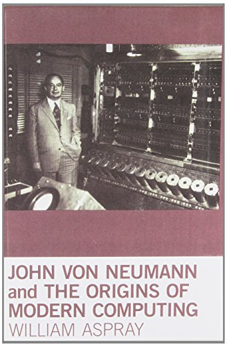 Books : John von Neumann and the Origins of Modern Computing (History of Computing)