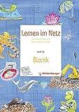 Lernen im Netz / Fächerübergreifende Arbeitsreihe mit dem Schwerpunkt Sachunterricht: Lernen im Netz / Lernen im Netz - Heft 35: Bionik: ... mit dem Schwerpunkt Sachunterricht