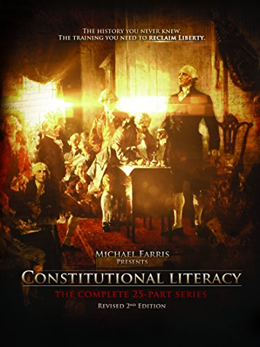 Michael Farris Presents Constitutional Literacy (2nd Edition)