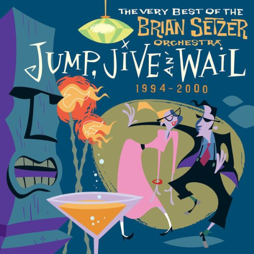 Jump, Jive an' Wail - The Very Best of the Brian Setzer Orchestra by Interscope Records