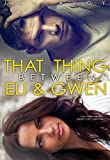 Download That Thing Between Eli and Gwen in PDF ePUB Free Online