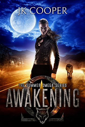 Awakening: Book 1 of The Summer Omega Series by [Cooper, JK]