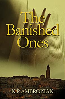 """The Banished Ones: (previously titled """"A Perpetual Mimicry"""") by [Ambroziak, K. P.]"""
