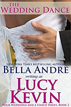 The Wedding Dance (Four Weddings and a Fiasco, Book 2) by [Kevin, Lucy, Andre, Bella]