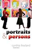 Portraits and Persons, Cynthia Freeland, 0199234981