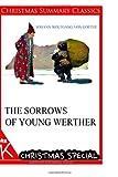 The Sorrows of Young Werther [Christmas Summary Classics], Johann Goethe, 1494886839