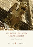 Gargoyles and Grotesques, Alex Woodcock, 0747808317