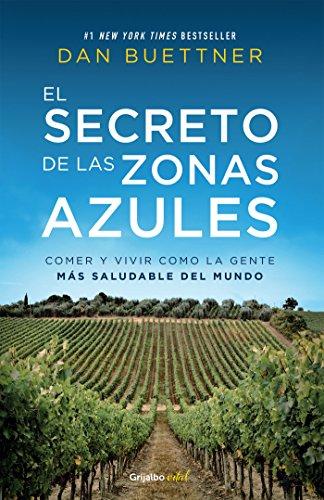 El secreto de las zonas azules (Colección Vital): Comer y vivir como la gente más saludable del mundo (Spanish Edition)