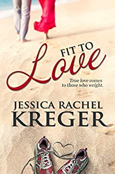 Fit to Love by [Kreger, Jessica Rachel]