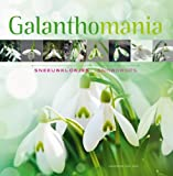 img - for Galanthomania: Snowdrops book / textbook / text book