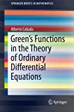 img - for Green s Functions in the Theory of Ordinary Differential Equations (SpringerBriefs in Mathematics) book / textbook / text book