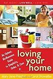 Loving Your Home, Carol Showalter and Mary Jane Preston, 1557256446