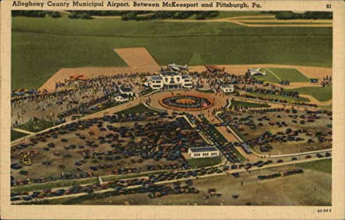 Allegheny County Municipal Airport, Between McKeesport and Pittsburgh, Pa. Original Vintage - Pittsburgh Airport Pa