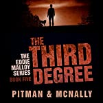The Third Degree: The Eddie Malloy Series Book 5 | Joe McNally,Richard Pitman