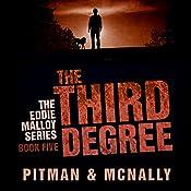 The Third Degree: The Eddie Malloy Series Book 5 | Joe McNally, Richard Pitman