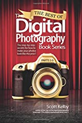The Best of The Digital Photography Book Series: The step-by-step secrets for how to make your photos look like the pros'! Paperback