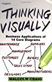 img - for Thinking Visually: Business Applications of Fourteen Core Diagrams by Malcolm Craig (2000-09-03) book / textbook / text book