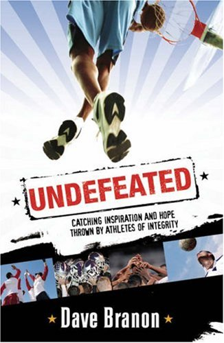 Undefeated: Catching Inspiration and Hope Thrown by Athletes of Integrity pdf
