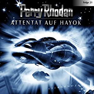 Attentat auf Hayok (Perry Rhodan Sternenozean 21) Hörspiel