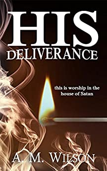 His Deliverance: A Revive Series Spin-Off by [Wilson, A. M.]