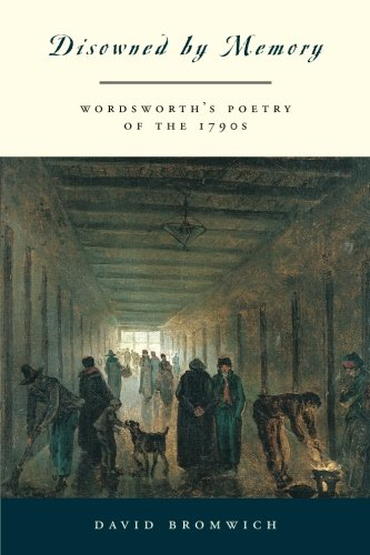 Disowned by Memory: Wordsworth's Poetry of the 1790s