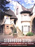 img - for Storybook Style: America's Whimsical Homes of the Twenties by Arrol Gellner (2001-10-29) book / textbook / text book