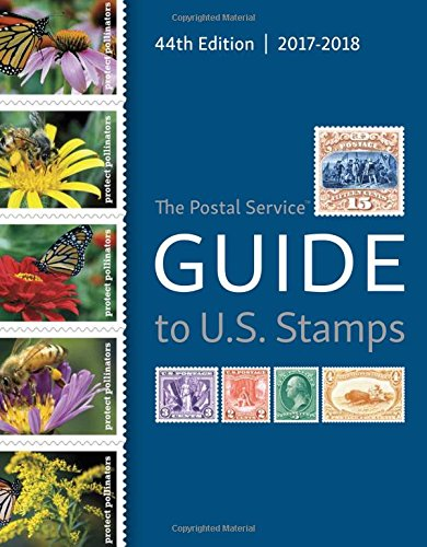 Postal Service Guide to U.S. Stamps 2017