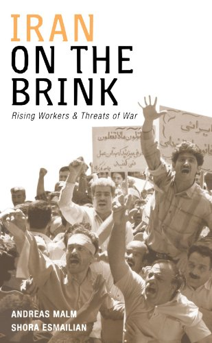 Iran on the Brink: Rising Workers and Threats of War (The Emerging Middle Class In Developing Countries)