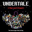 Undertale: The Last Stand: Dark Underground, Book 1 Audiobook by  Two Sovereigns Publishing Narrated by Jerrod Barth