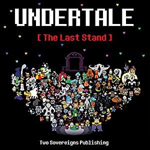 Undertale: The Last Stand Hörbuch