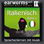 Earworms MBT Italienisch [Italian for German Speakers]: Basics |  Earworms (mbt) Ltd