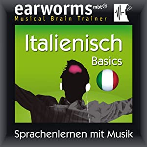 Earworms MBT Italienisch [Italian for German Speakers] Audiobook